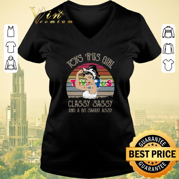 Top Vintage Toy R Us Girl Classy Sassy And A Bit Smart Assy shirt
