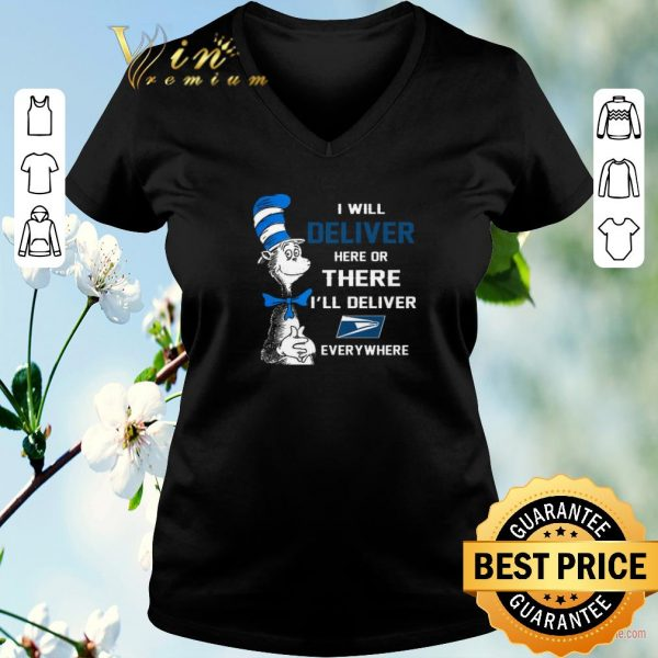 Awesome Dr Seuss i will deliver here there everywhere US Postal Service shirt sweater