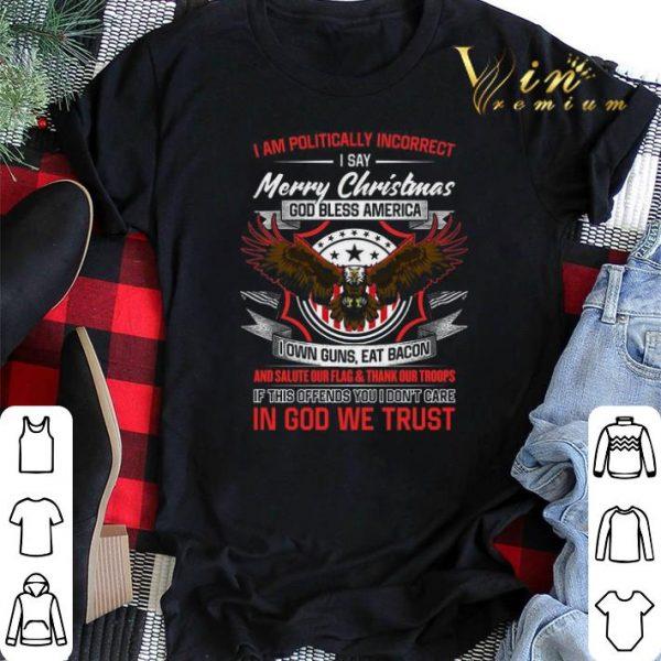 Eagle i am politically incorrect Merry Christmas god bless America shirt sweater
