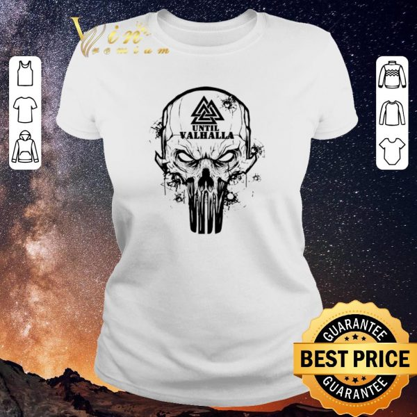 Funny Viking Until Valhalla Skull shirt sweater