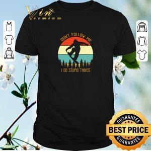Hot Vintage Bigfoot snowboarding don't follow me i do stupid things shirt