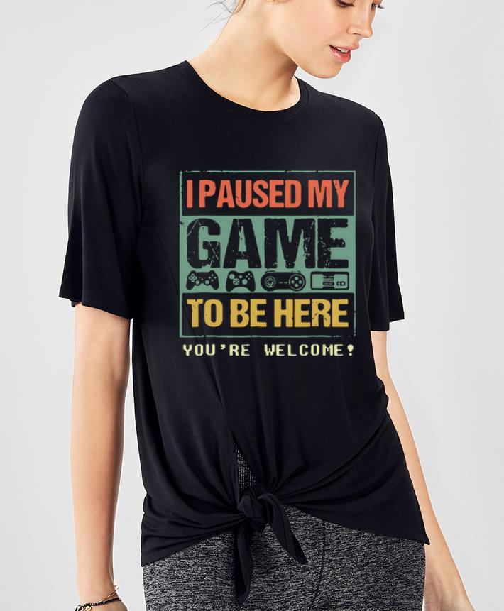 Official I Paused My Game To Be Here shirt 4 - Official I Paused My Game To Be Here shirt
