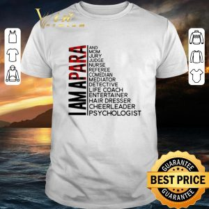 Official I am a para and mom Jury judge nurse referee comedian mediator shirt