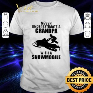 Official Never Underestimate A Grandpa With A Snowmobile shirt