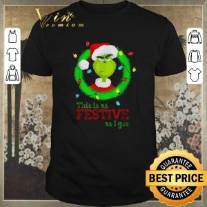 Official Santa Grinch this is as Festive as i get Christmas lights shirt sweater
