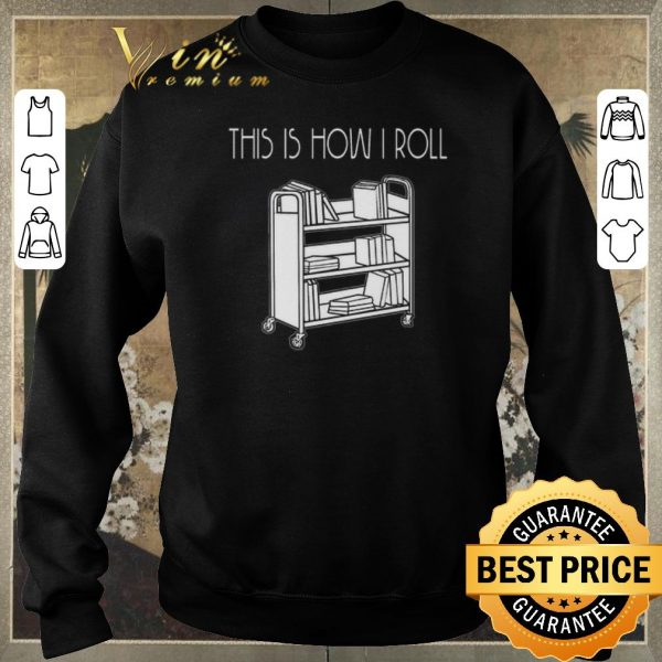 Official This is how i roll book shirt sweater