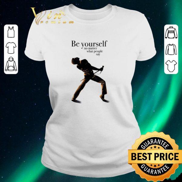 Original Freddie Mercury be yourself no matter what people say shirt sweater
