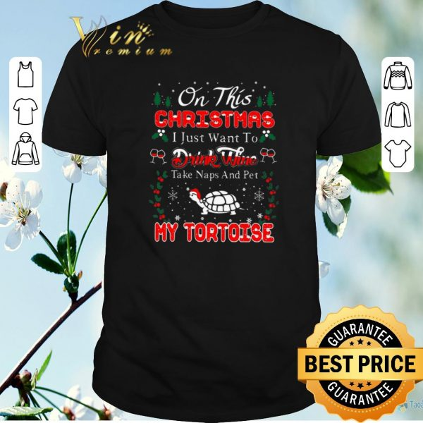 Original Oh this christmas i just want to drink wine naps pet my tortoise shirt sweater