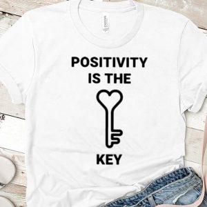 Original Positivity Is The Key Loving Key shirt