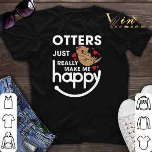 Otters just really make me happy shirt sweater