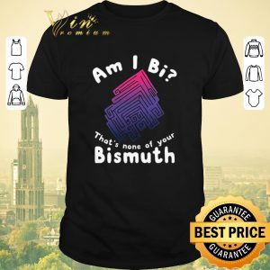Premium Am i Bi that's none of your Bismuth shirt sweater