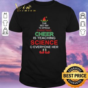 Premium Elf the best way to spread Christmas cheer is teaching science shirt sweater