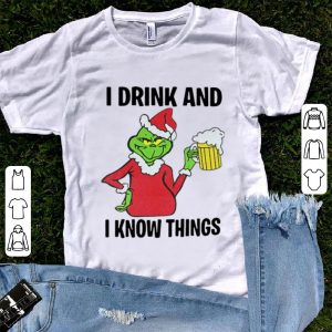 Premium Grinch I Drink And I Know Things Beer Lovers Christmas shirt