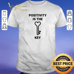 Premium Positivity is the key shirt sweater