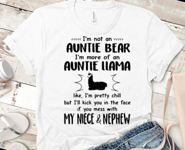 Pretty I'm Not An Auntie Bear I'm More Of An Auntie Llama shirt