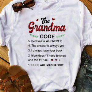 Pretty The Grandma Code Hugs Are Mandatory shirt