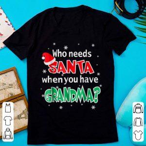 Pretty Who Needs Santa When You Have Grandma Christmas Tshi sweater