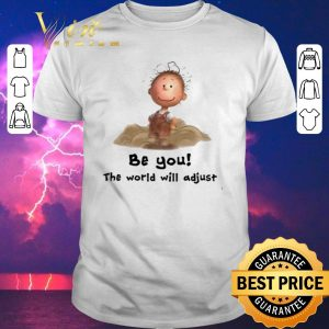 Top Charlie Brown be you the world will adjust Peanuts shirt sweater