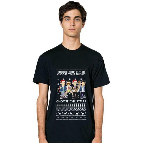Top Trainspotting choose your future choose your friend choose christmas ugly christmas shirt