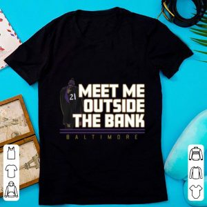 Awesome Meet Me Outside The Bank Baltimore shirt