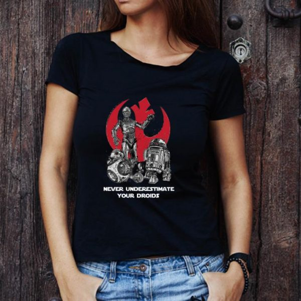 Awesome Never Underestimate Your Droids Star Wars shirt