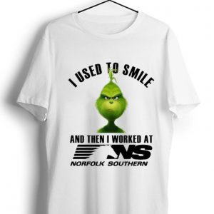 Awesome The Grinch I Used To Smile And Then I Worked At Norfolk Southern shirt