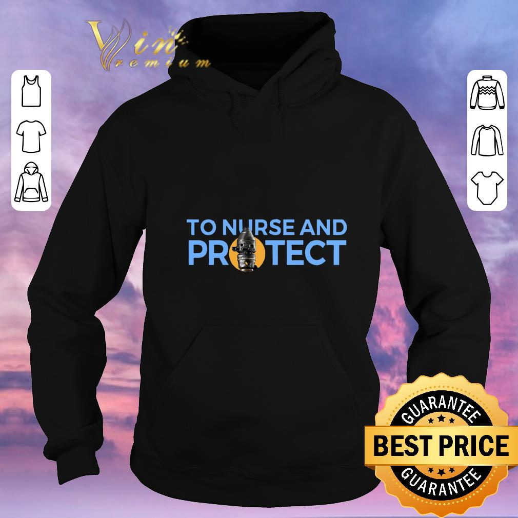 Awesome To Nurse and Protect shirt sweater 4 - Awesome To Nurse and Protect shirt sweater