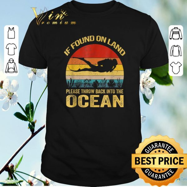 Funny If Found On Land Please Throw Back Into Ocean Vintage shirt sweater
