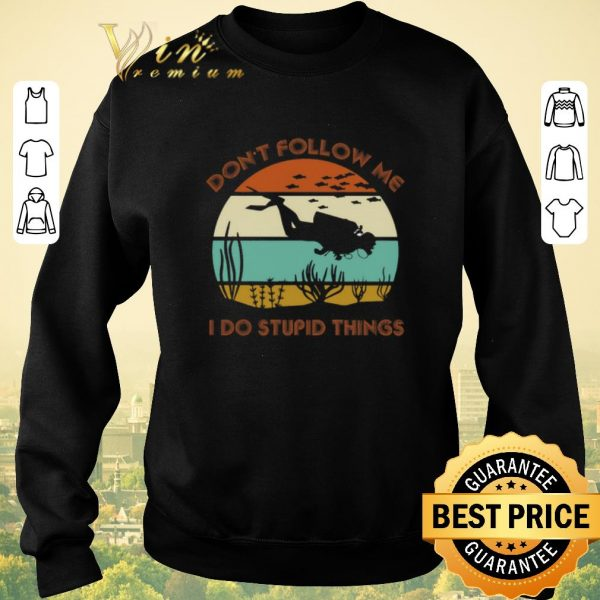 Funny Scuba diving don't follow me i do stupid things vintage shirt sweater