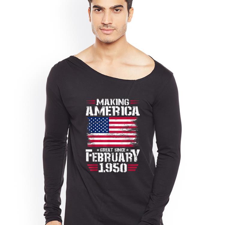 Hot Making America Great Since February 1950 American Flag shirt 4 - Hot Making America Great Since February 1950 American Flag shirt