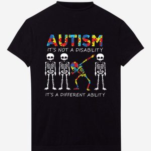 Hot Skeleton Autism it's not a disability it's a different ability shirt