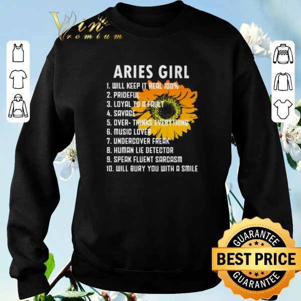 Nice Sunflower Aries girl will keep it real 100 prideful loyal to a fault shirt sweater