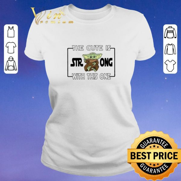 Nice The cute is strong with this one Star Wars Baby Yoda shirt sweater