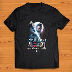 Official I Am All The Jedi Daisy Ridley Signature shirt