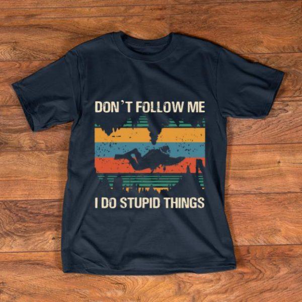 Premium Diver Don't Follow Me I Do Stupid Things Vintage shirt