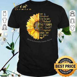 Pretty Borderline Personality Disorder Warrior Breast cancer Sunflower shirt sweater