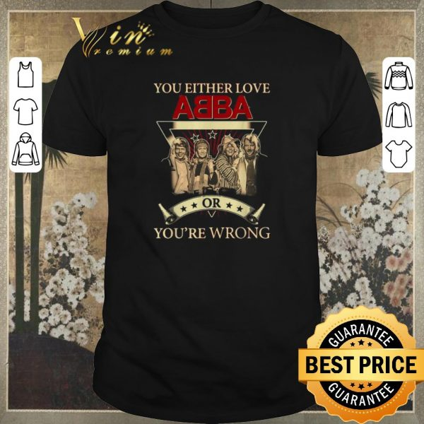 Pretty You either love ABBA or you're wrong shirt sweater