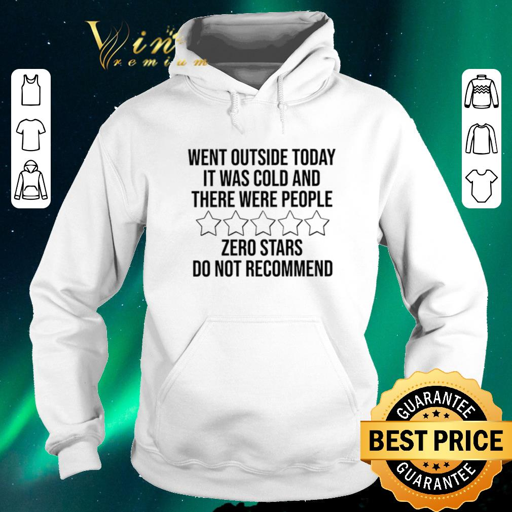 Top Went outside today it was cold and there were people zero stars shirt sweater 4 - Top Went outside today it was cold and there were people zero stars shirt sweater