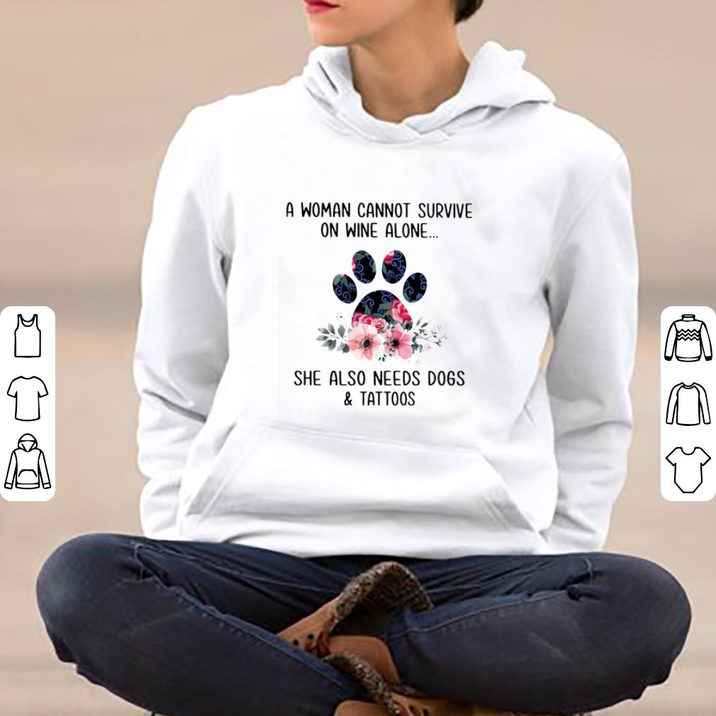 Awesome A Woman Cannot Survive On Wine Alone She Also Needs Dogs And Tattoos shirt 4 - Awesome A Woman Cannot Survive On Wine Alone She Also Needs Dogs And Tattoos shirt
