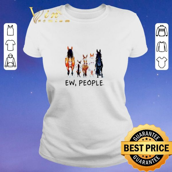 Awesome Horses Ew People shirt sweater