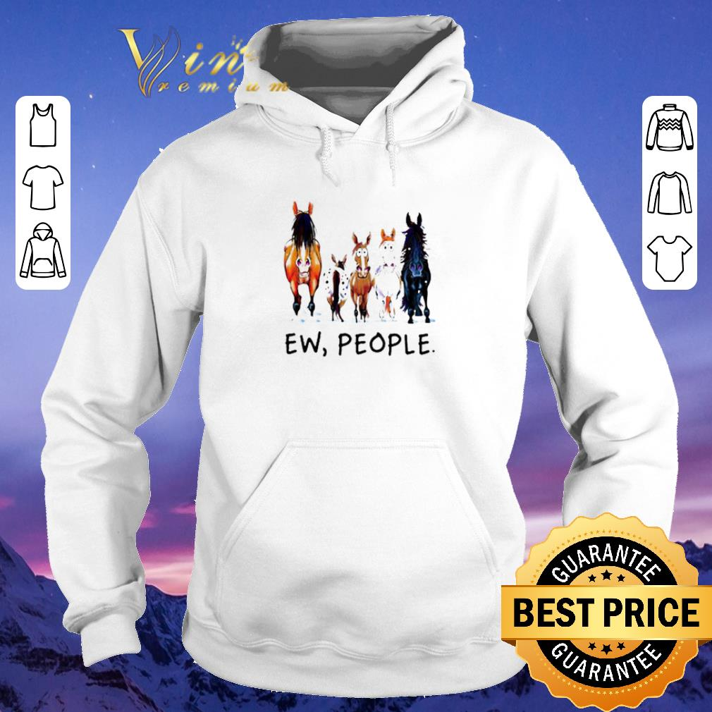 Awesome Horses Ew People shirt sweater 4 - Awesome Horses Ew People shirt sweater