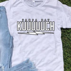 Awesome Tampa Bay KUUUUUCH shirt