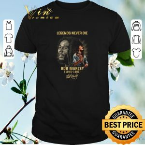 Funny Legends never die Bob Marley 1945 1981 signature shirt sweater