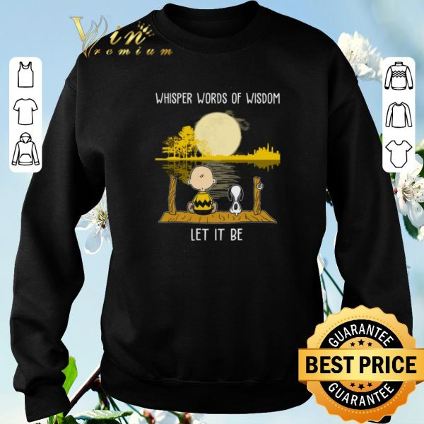 Nice Whisper words of wisdom let it be Charlie Brown and Snoopy shirt sweater