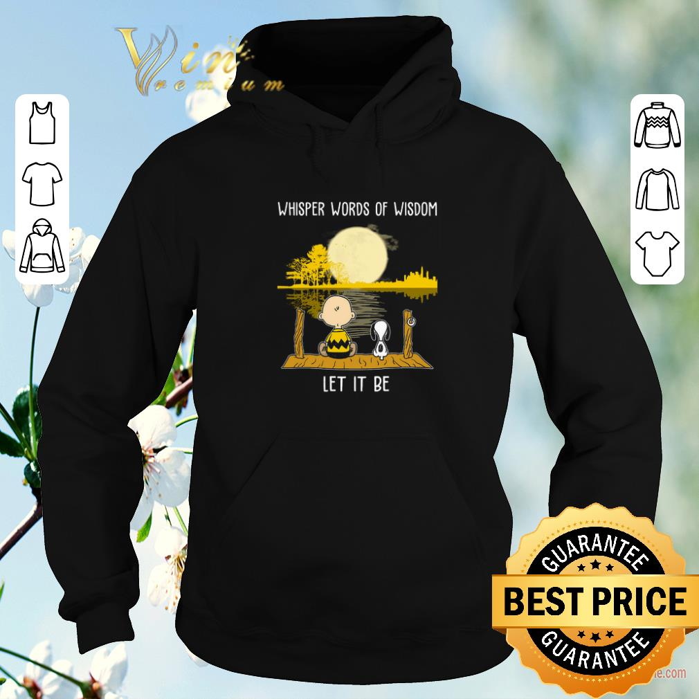 Nice Whisper words of wisdom let it be Charlie Brown and Snoopy shirt sweater 4 - Nice Whisper words of wisdom let it be Charlie Brown and Snoopy shirt sweater