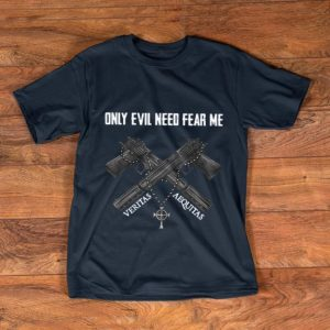 Official Only Evil Need Fear Me Veritas Aequitas shirt