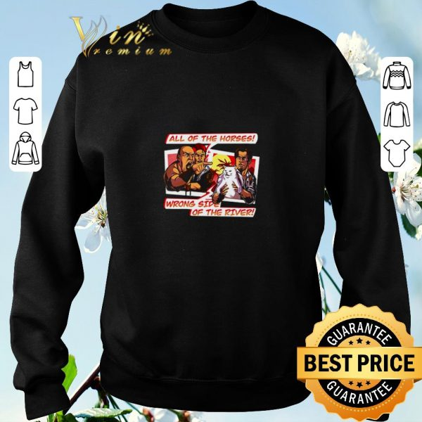 Premium All of the horses wrong side of the river yelling at cat memes shirt sweater