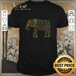 Pretty Elephant Autism is not a disease it is border line genius shirt sweater