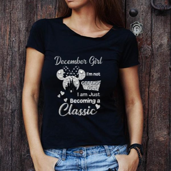 Top Diamond Minnie Mouse December Girl I'm Not Getting Old I Am Just Becoming A Classic shirt
