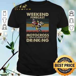 Awesome Weekend forecast motocross with a chance of drinking vintage shirt sweater